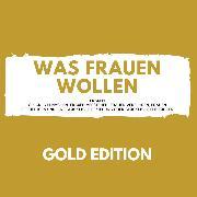 Cover-Bild zu Höper, Florian: Was Frauen Wollen Gold Edition (Audio Download)