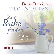 Cover-Bild zu Zur Ruhe finden (Audio Download) von Hanh, Thich Nhat