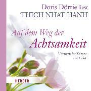 Cover-Bild zu Auf dem Weg der Achtsamkeit (Audio Download) von Hanh, Thich Nhat