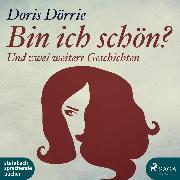 Cover-Bild zu Bin ich schön? - und zwei weitere Geschichten (Ungekürzt) (Audio Download) von Dörrie, Doris