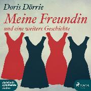 Cover-Bild zu Meine Freundin - und eine weitere Geschichte (Ungekürzt) (Audio Download) von Dörrie, Doris