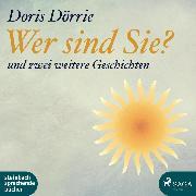 Cover-Bild zu Wer sind Sie? - und zwei weitere Geschichten (Ungekürzt) (Audio Download) von Dörrie, Doris