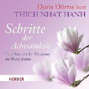 Cover-Bild zu Doris Dörrie liest: Schritte der Achtsamkeit (Audio Download) von Hanh, Thich Nhat