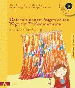Cover-Bild zu Biesinger, Albert: Gott mit neuen Augen sehen. Wege zur Erstkommunion - - Familienbuch - Gott mit neuen Augen sehen