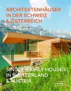Cover-Bild zu van Uffelen, Chris: Single-Family Houses in Switzerland & Austria | Architektenhäuser in der Schweiz & Österreich