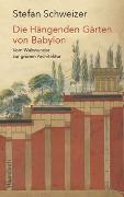 Cover-Bild zu Schweizer, Stefan: Die Hängenden Gärten von Babylon