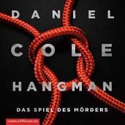 Cover-Bild zu Hangman. Das Spiel des Mörders (Ein New-Scotland-Yard-Thriller 2) von Cole, Daniel