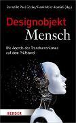Cover-Bild zu Designobjekt Mensch von Göcke, Benedikt Paul (Hrsg.)
