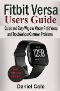 Cover-Bild zu Fitbit Versa Users Guide (eBook) von Cole, Daniel