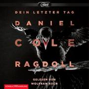Cover-Bild zu Ragdoll - Dein letzter Tag (Ein New-Scotland-Yard-Thriller 1) von Cole, Daniel