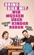 Cover-Bild zu Kuhlhoff, Benjamin: Bring Bier mit, wir müssen über Kinder reden (eBook)