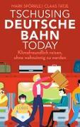 Cover-Bild zu Spörrle, Mark: Tschusing Deutsche Bahn today (eBook)