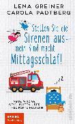 Cover-Bild zu Greiner, Lena: Stellen Sie die Sirenen aus - mein Kind macht Mittagsschlaf! (eBook)