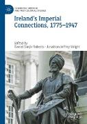 Cover-Bild zu Ireland's Imperial Connections, 1775-1947 von Roberts, Daniel Sanjiv (Hrsg.)