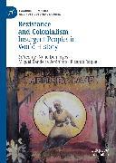 Cover-Bild zu Resistance and Colonialism (eBook) von Domingos, Nuno (Hrsg.)