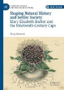 Cover-Bild zu Shaping Natural History and Settler Society von Hammel, Tanja