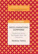 Cover-Bild zu Decolonisations Compared von Tarling, Nicholas
