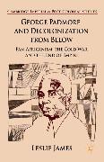 Cover-Bild zu George Padmore and Decolonization from Below (eBook) von James, L.