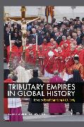 Cover-Bild zu Tributary Empires in Global History (eBook) von Bang, Peter Fibiger