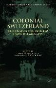 Cover-Bild zu Colonial Switzerland von Purtschert, P. (Hrsg.)