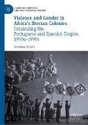 Cover-Bild zu Violence and Gender in Africa's Iberian Colonies von Stucki, Andreas