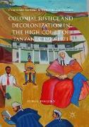 Cover-Bild zu Colonial Justice and Decolonization in the High Court of Tanzania, 1920-1971 von Feingold, Ellen R.