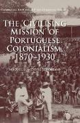 Cover-Bild zu The 'Civilising Mission' of Portuguese Colonialism, 1870-1930 von Jerónimo, Miguel Bandeira