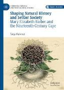 Cover-Bild zu Shaping Natural History and Settler Society (eBook) von Hammel, Tanja