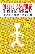 Cover-Bild zu El mundo amarillo: Como luchar para sobrevivir me enseñó a vivir / The Yellow World: How Fighting for My Life Taught Me How to Live