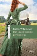 Cover-Bild zu Das Glück kommt per Express (eBook) von Witemeyer, Karen