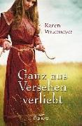Cover-Bild zu Ganz aus Versehen verliebt von Witemeyer, Karen