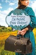 Cover-Bild zu Zu Befehl, Frau Doktor! (eBook) von Witemeyer, Karen