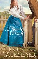 Cover-Bild zu A Worthy Pursuit von Witemeyer, Karen