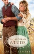Cover-Bild zu Short-Straw Bride (The Archer Brothers Book #1) (eBook) von Witemeyer, Karen
