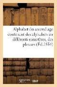 Cover-Bild zu Alphabet Du Second Age Contenant Des Alphabets En Différents Caractères, Des Phrases a Épeler