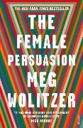Cover-Bild zu The Female Persuasion von Wolitzer, Meg