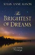 Cover-Bild zu The Brightest of Dreams von Mason, Susan Anne