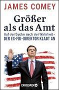 Cover-Bild zu Comey, James: Größer als das Amt (eBook)