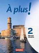 Cover-Bild zu Bächle, Hans: À plus! 2. Méthode intensive. Schülerbuch