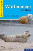 Cover-Bild zu Borcherding, Rainer: Wattenmeer erleben KOMPAKT