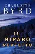 Cover-Bild zu Byrd, Charlotte: Il Riparo Perfetto (Lo Sconosciuto Perfetto, #2) (eBook)