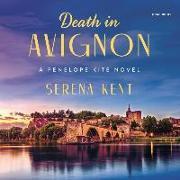 Cover-Bild zu Death in Avignon: A Penelope Kite Novel von Kent, Serena