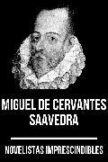 Cover-Bild zu Novelistas Imprescindibles - Miguel de Cervantes Saavedra (eBook) von Saavedra, Miguel de Cervantes