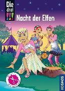 Cover-Bild zu Die drei !!!, Nacht der Elfen (drei Ausrufezeichen) (eBook) von Sol, Mira