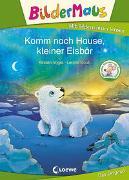 Cover-Bild zu Bildermaus - Komm nach Hause, kleiner Eisbär von Vogel, Kirsten