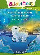 Cover-Bild zu Bildermaus - Komm nach Hause, kleiner Eisbär (eBook) von Vogel, Kirsten
