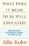 Cover-Bild zu Kohn, Alfie: What Does It Mean to Be Well Educated?