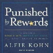 Cover-Bild zu Kohn, Alfie: Punished by Rewards: The Trouble with Gold Stars, Incentive Plans, Aâ (Tm)S, Praise, and Other Bribes