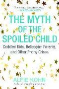Cover-Bild zu Kohn, Alfie: The Myth of the Spoiled Child