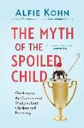Cover-Bild zu Kohn, Alfie: The Myth of the Spoiled Child (eBook)